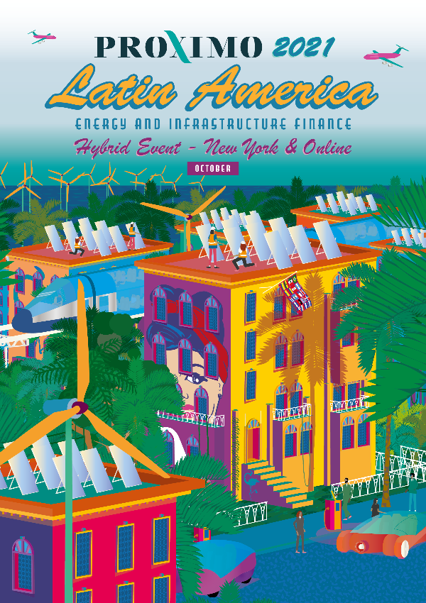 Proximo Latin America 2021: Energy & Infrastructure Finance - DAY 2