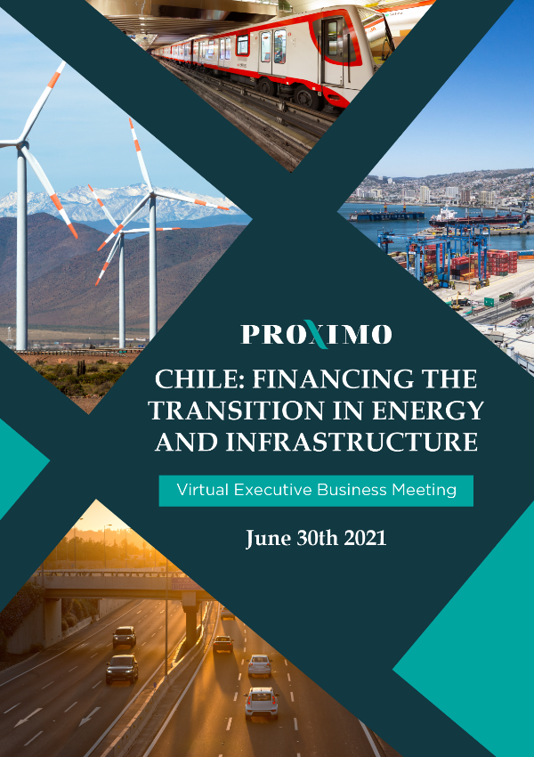 Proximo Chile: Financing the Transition in Energy & infrastructure